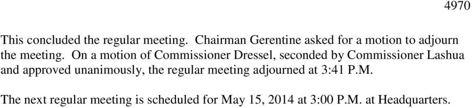 On a motion of Commissioner Dressel, seconded by Commissioner Lashua and approved