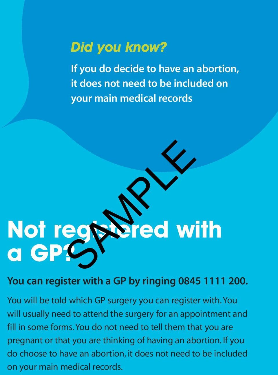 You can register with a GP by ringing 0845 1111 200. You will be told which GP surgery you can register with.