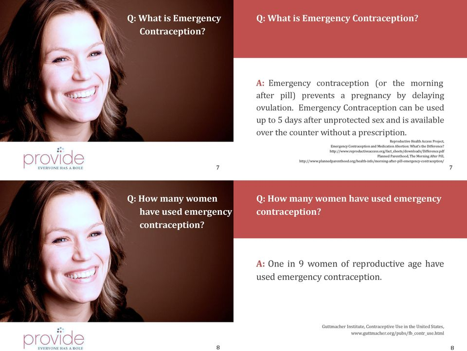 Reproductive Health Access Project, Emergency Contraception and Medication Abortion: What s the Difference? http://www.reproductiveaccess.org/fact_sheets/downloads/difference.