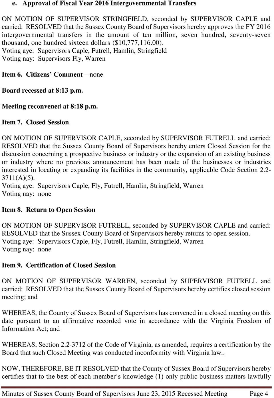 Citizens Comment none Board recessed at 8:13 p.m. Meeting reconvened at 8:18 p.m. Item 7.