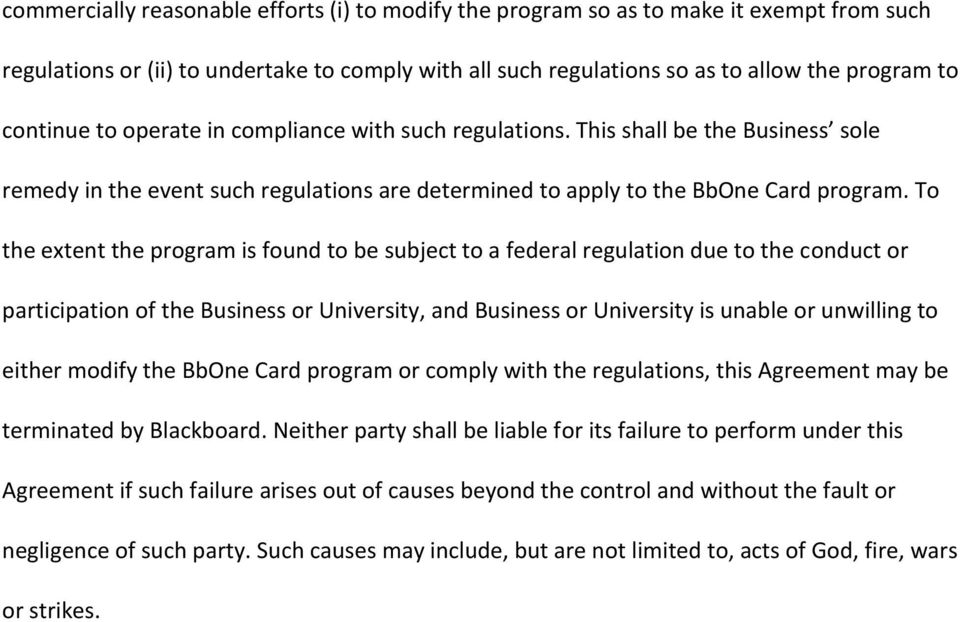 To the extent the program is found to be subject to a federal regulation due to the conduct or participation of the Business or University, and Business or University is unable or unwilling to either