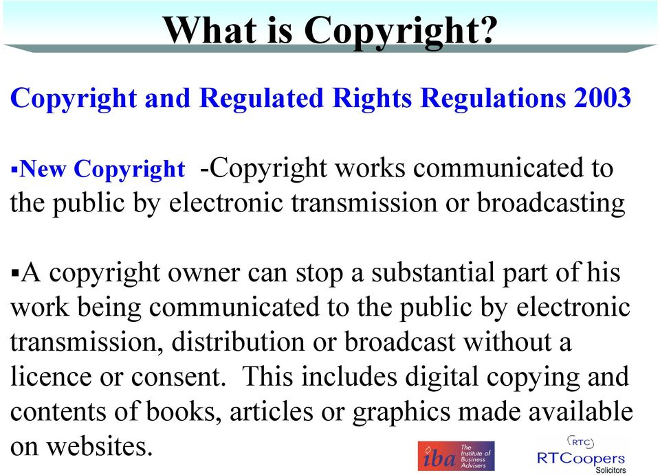 electronic transmission or broadcasting A copyright owner can stop a substantial part of his work being