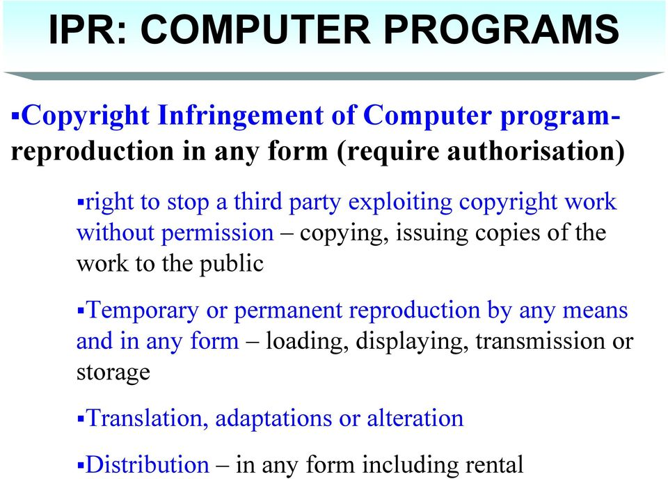 copies of the work to the public Temporary or permanent reproduction by any means and in any form loading,