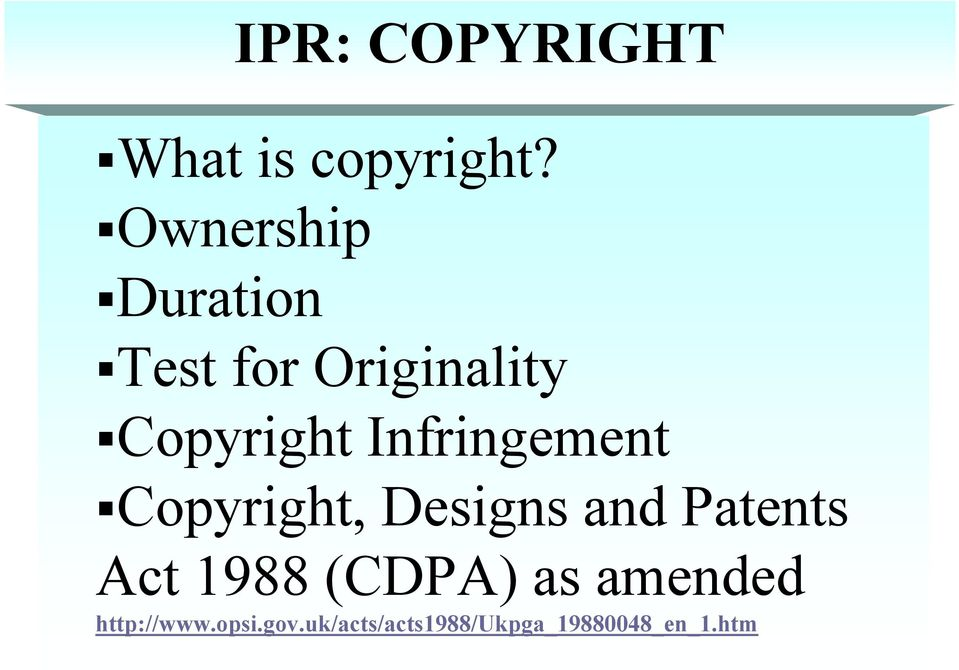 Infringement Copyright, Designs and Patents Act 1988