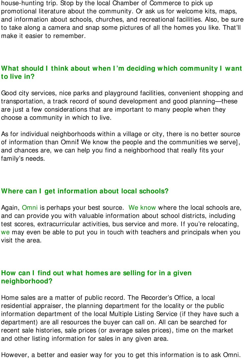 That ll make it easier to remember. What should I think about when I m deciding which community I want to live in?