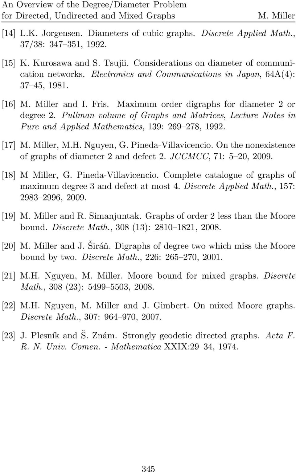 Pullman volume of Graphs and Matrices, Lecture Notes in Pure and Applied Mathematics, 139: 269 278, 1992. [17], M.H. Nguyen, G. Pineda-Villavicencio.