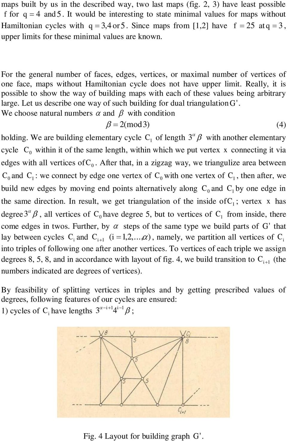 For the general number of faces, edges, vertices, or maximal number of vertices of one face, maps without Hamiltonian cycle does not have upper limit.
