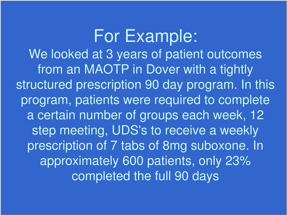 In this program, patients were required to complete a certain number of groups each week, 12