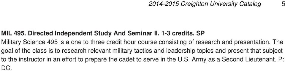 The goal of the class is to research relevant military tactics and leadership topics and present that