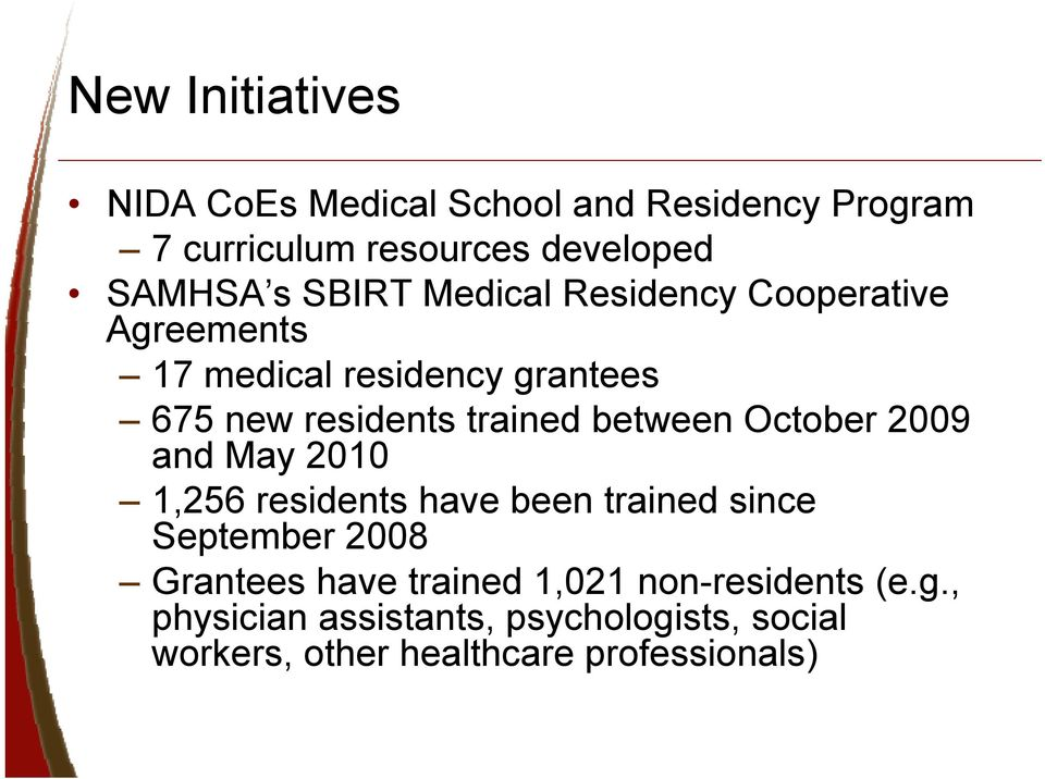 between October 2009 and May 2010 1,256 residents have been trained since September 2008 Grantees have