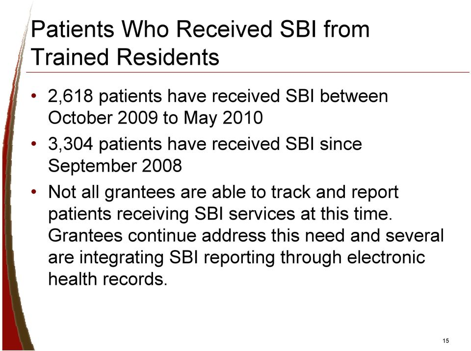 grantees are able to track and report patients receiving SBI services at this time.