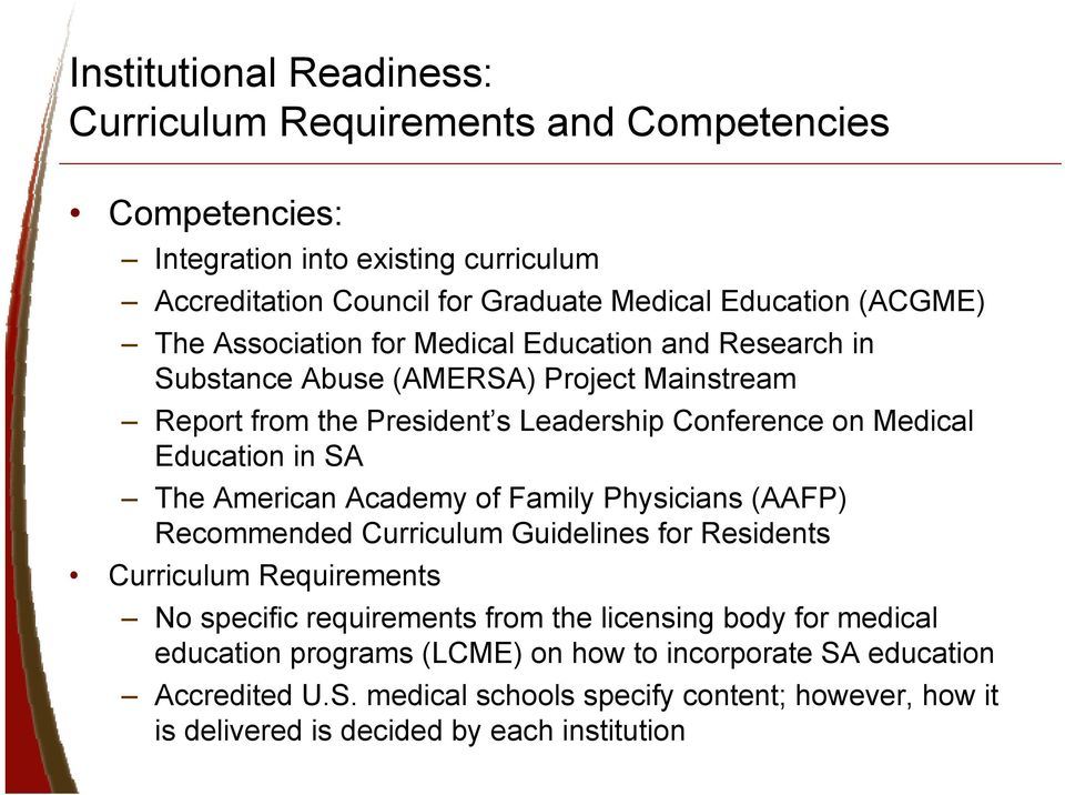 Education in SA The American Academy of Family Physicians (AAFP) Recommended Curriculum Guidelines for Residents Curriculum Requirements No specific requirements from the