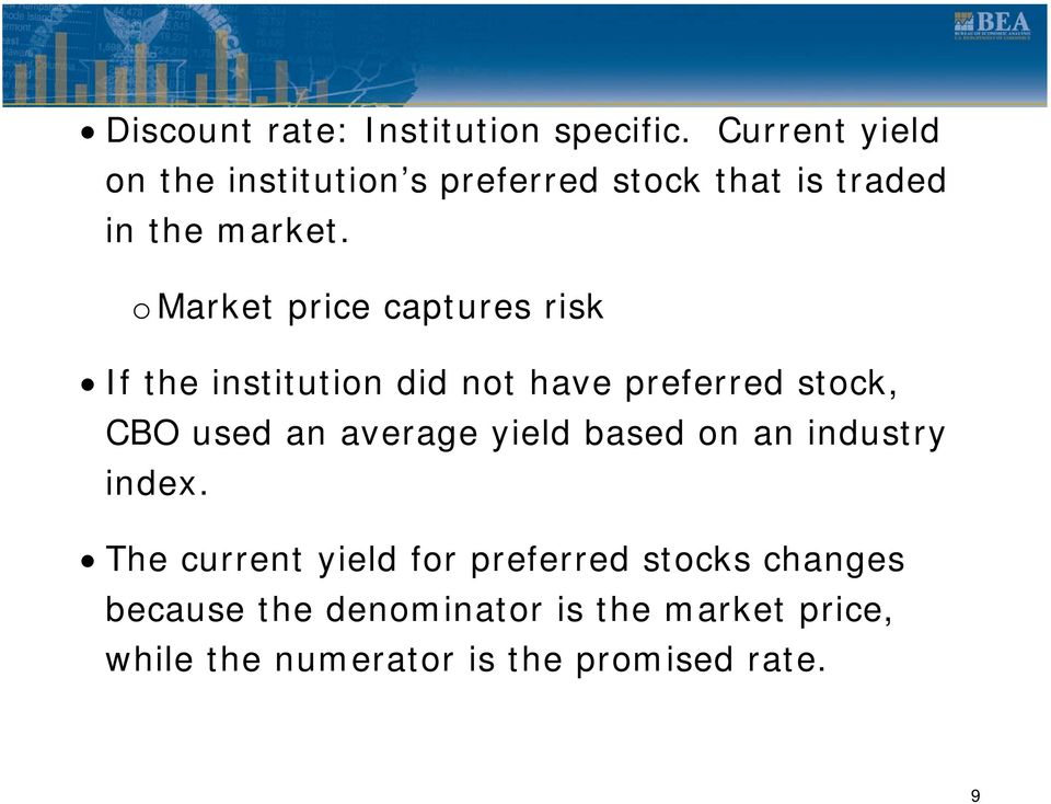 o Market price captures risk If the institution did not have preferred stock, CBO used an
