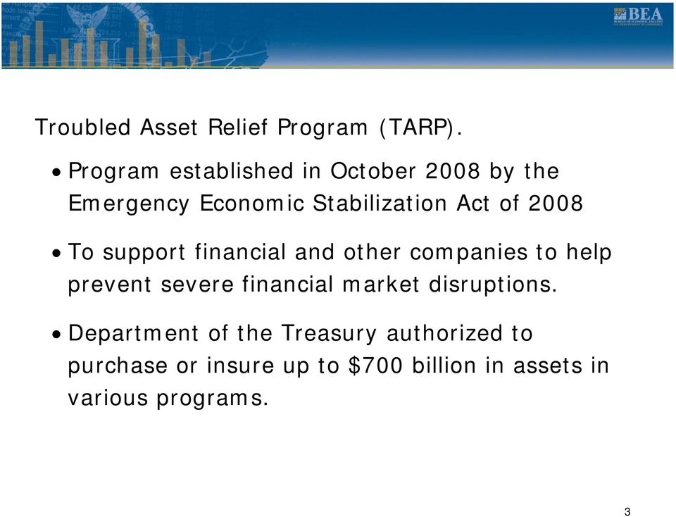 2008 To support financial and other companies to help prevent severe financial