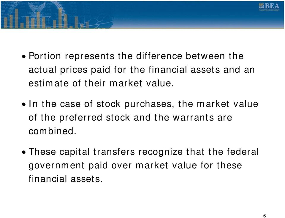 In the case of stock purchases, the market value of the preferred stock and the