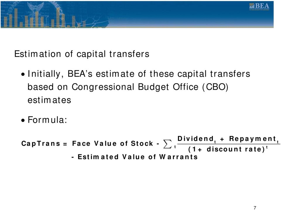 (CBO) estimates Formula: Dividend + Repayment t CapTrans = Face