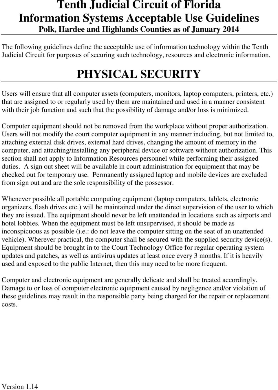 PHYSICAL SECURITY Users will ensure that all computer assets (computers, monitors, laptop computers, printers, etc.