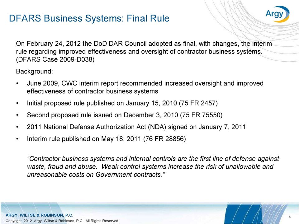 (DFARS Case 2009-D038) Background: June 2009, CWC interim report recommended increased oversight and improved effectiveness of contractor business systems Initial proposed rule published on January