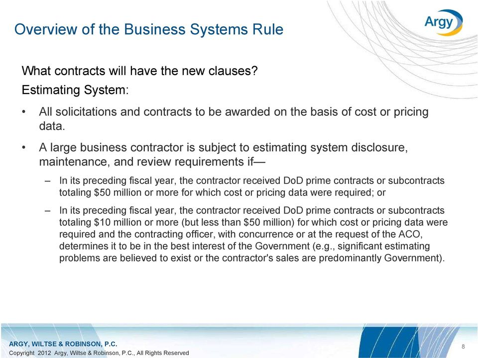 subcontracts totaling $50 million or more for which cost or pricing data were required; or In its preceding fiscal year, the contractor received DoD prime contracts or subcontracts totaling $10