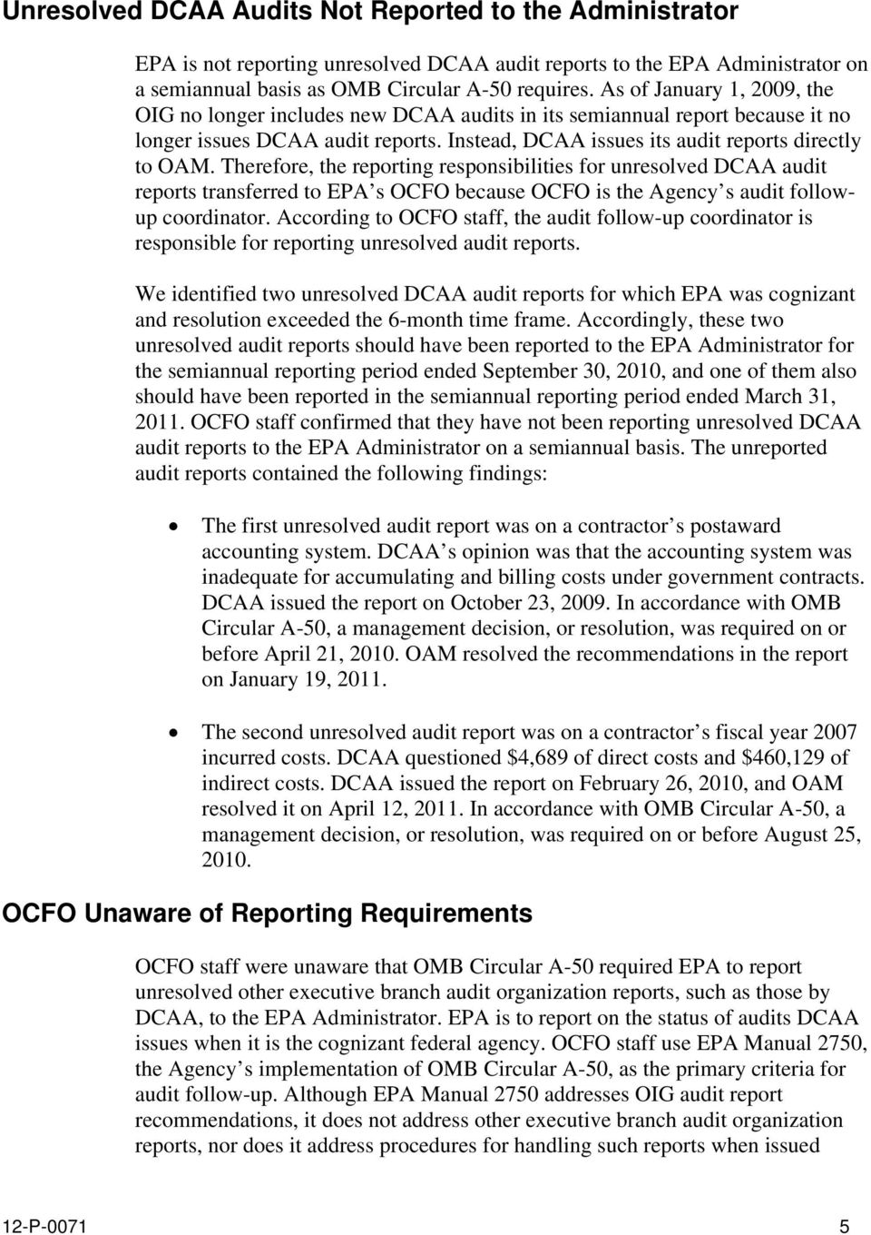 Therefore, the reporting responsibilities for unresolved DCAA audit reports transferred to EPA s OCFO because OCFO is the Agency s audit followup coordinator.