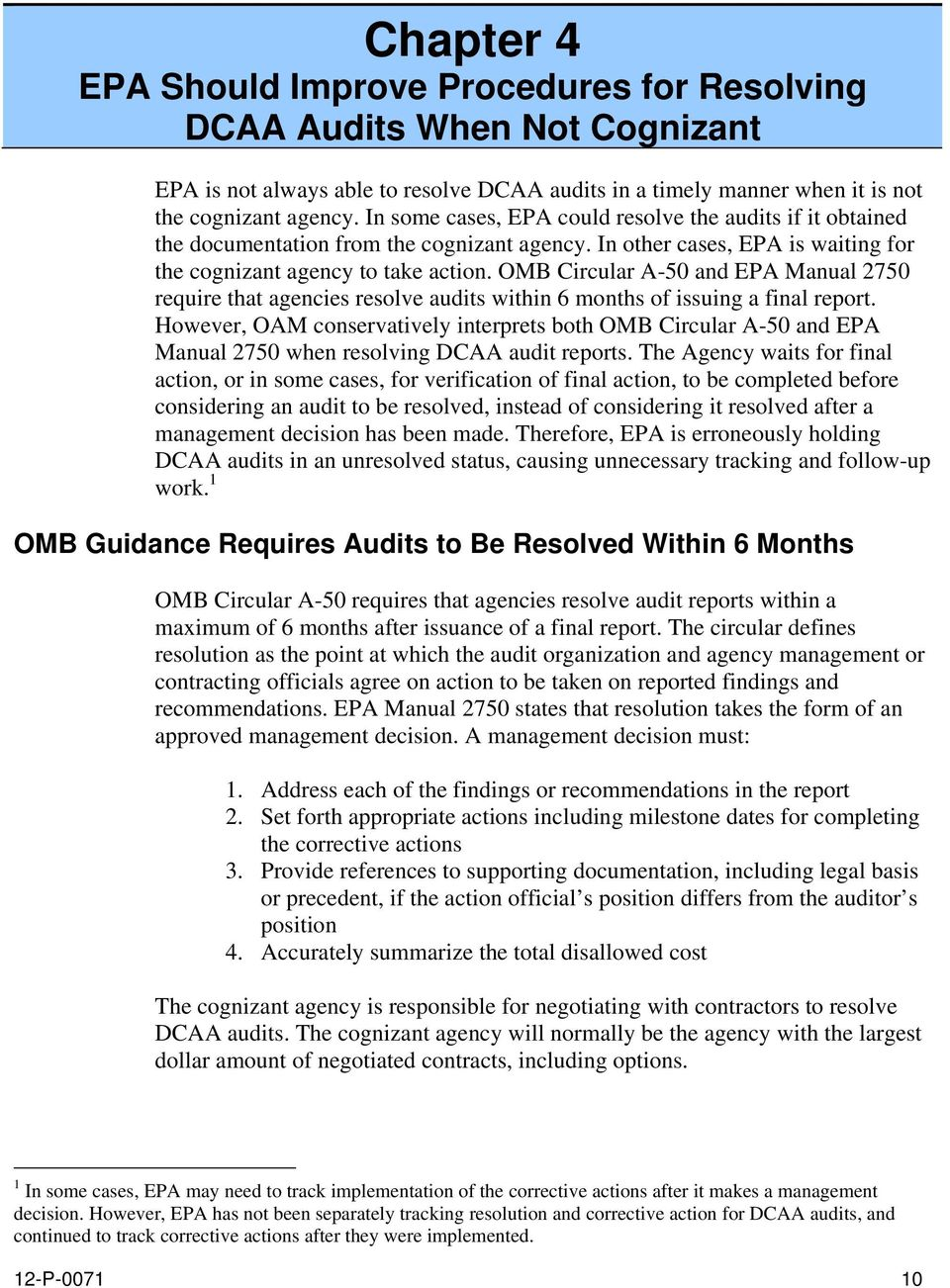 OMB Circular A-50 and EPA Manual 2750 require that agencies resolve audits within 6 months of issuing a final report.