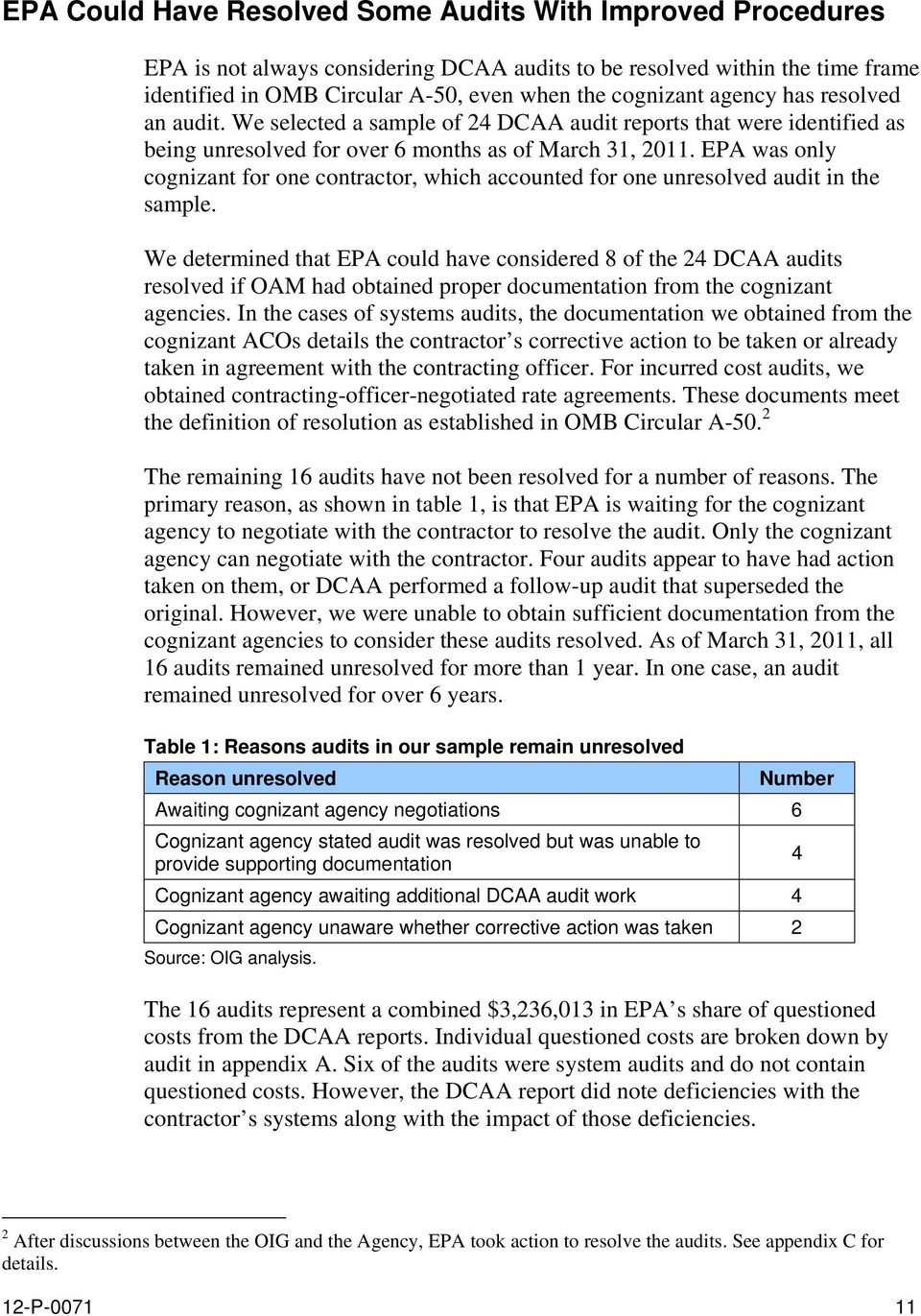 EPA was only cognizant for one contractor, which accounted for one unresolved audit in the sample.