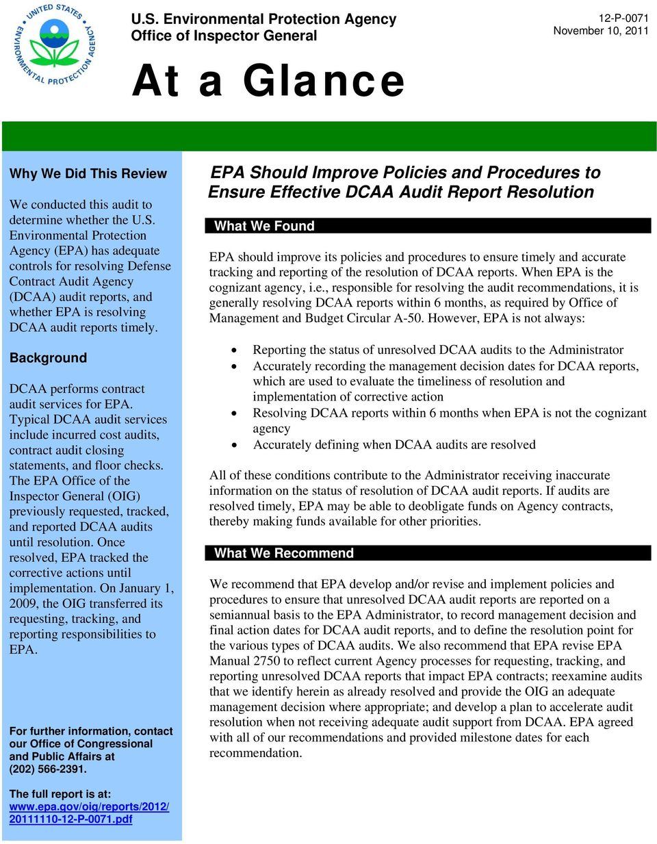 The EPA Office of the Inspector General (OIG) previously requested, tracked, and reported DCAA audits until resolution. Once resolved, EPA tracked the corrective actions until implementation.