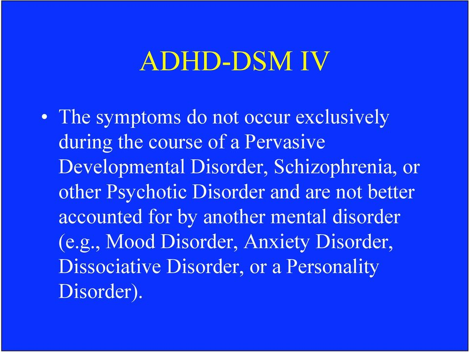 Disorder and are not better accounted for by another mental disorder (e.g.