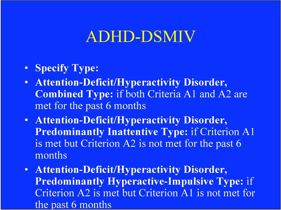 Criterion A1 is met but Criterion A2 is not met for the past 6 months Attention-Deficit/Hyperactivity