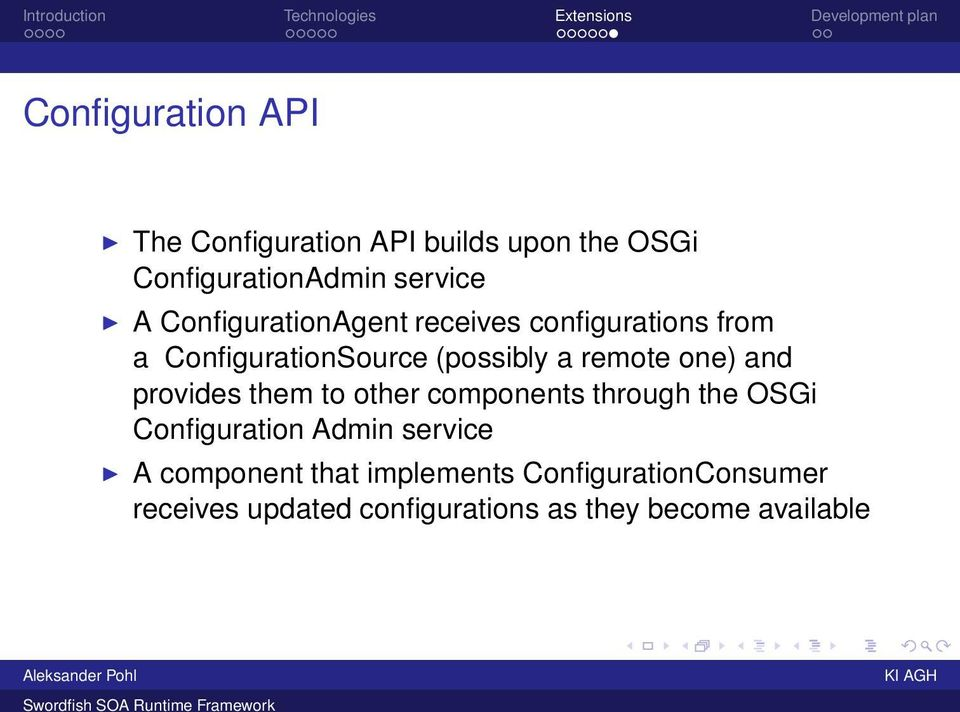 and provides them to other components through the OSGi Configuration Admin service A