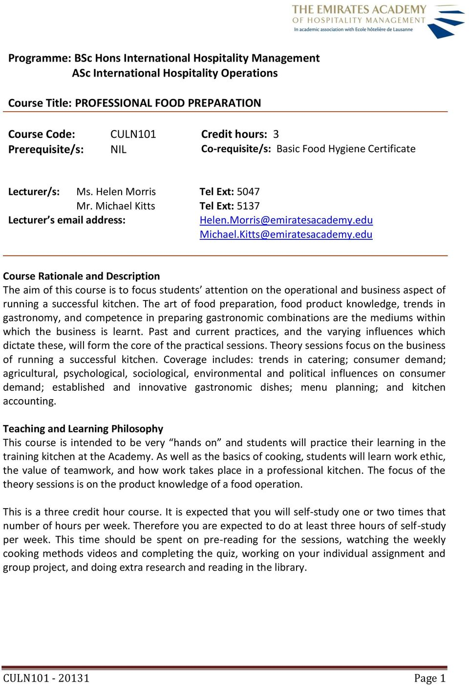 Kitts@emiratesacademy.edu Course Rationale and Description The aim of this course is to focus students attention on the operational and business aspect of running a successful kitchen.
