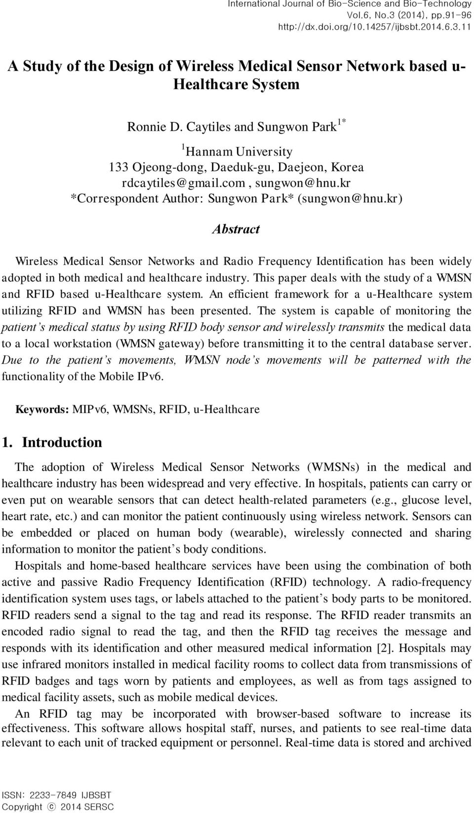 kr) Abstract Wireless Medical Sensor Networks and Radio Frequency Identification has been widely adopted in both medical and healthcare industry.