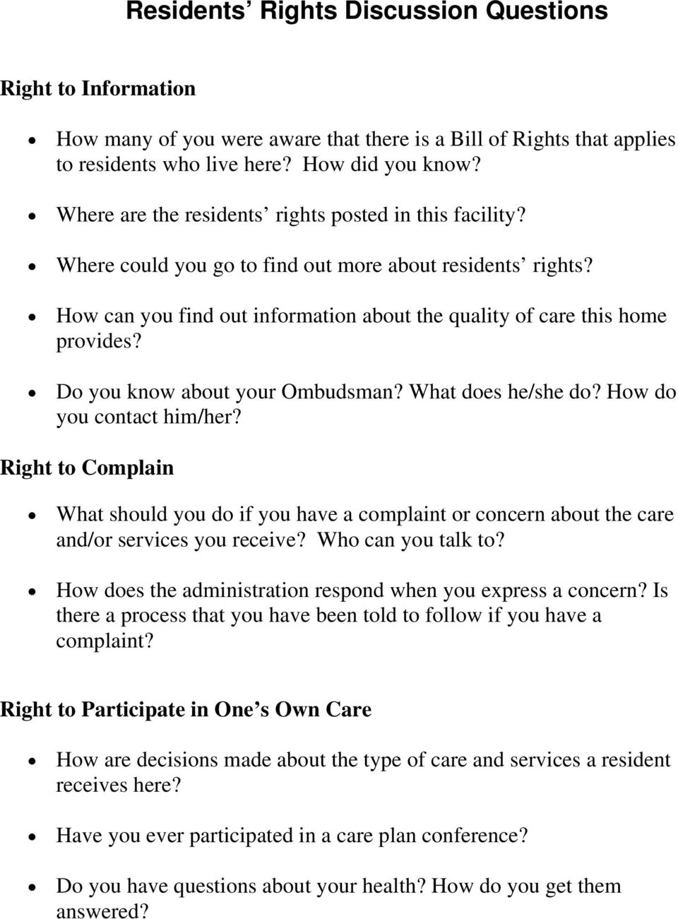 Do you know about your Ombudsman? What does he/she do? How do you contact him/her? Right to Complain What should you do if you have a complaint or concern about the care and/or services you receive?