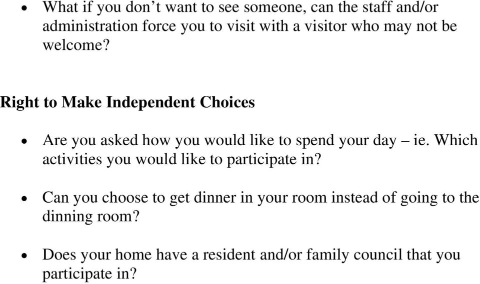 Right to Make Independent Choices Are you asked how you would like to spend your day ie.