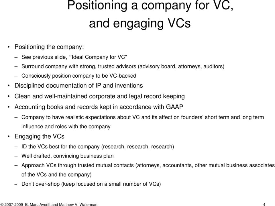 accordance with GAAP Company to have realistic expectations about VC and its affect on founders short term and long term influence and roles with the company Engaging the VCs ID the VCs best for the