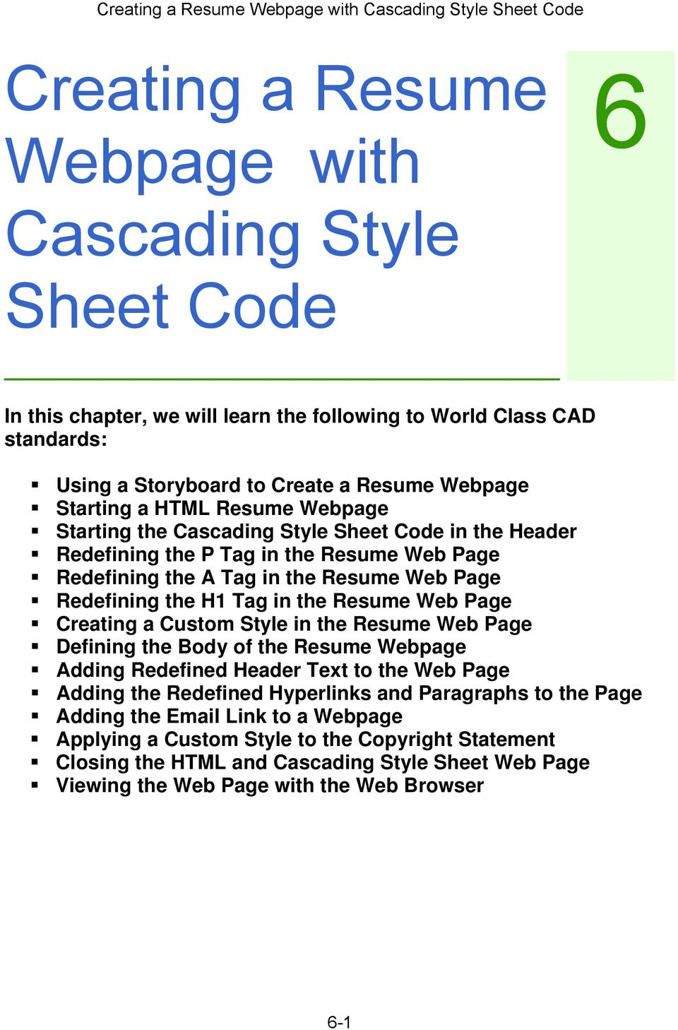 Resume Web Page Creating a Custom Style in the Resume Web Page Defining the Body of the Resume Webpage Adding Redefined Header Text to the Web Page Adding the Redefined Hyperlinks and