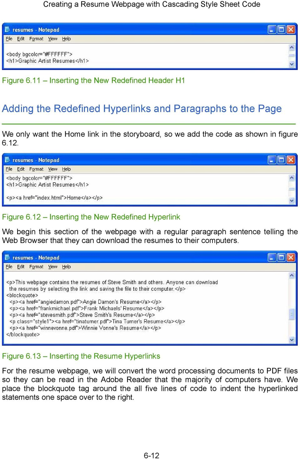 6.12. 12 Inserting the New Redefined Hyperlink We begin this section of the webpage with a regular paragraph sentence telling the Web Browser that they can download the resumes to