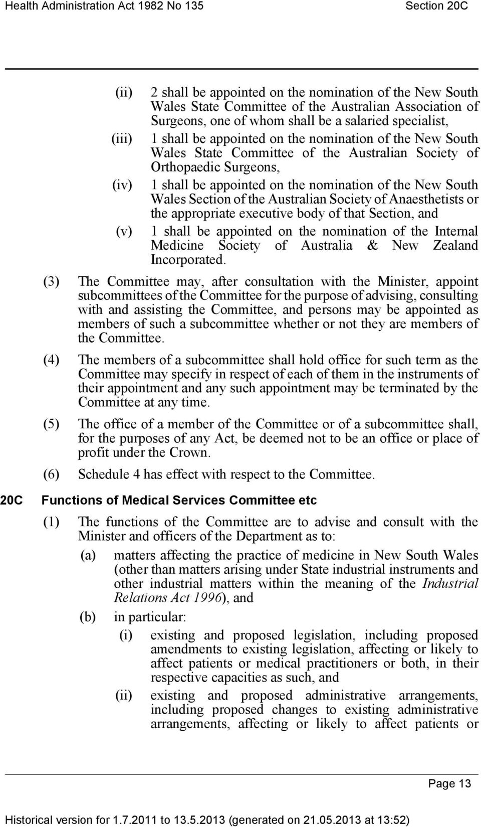 of the New South Wales Section of the Australian Society of Anaesthetists or the appropriate executive body of that Section, and (v) 1 shall be appointed on the nomination of the Internal Medicine