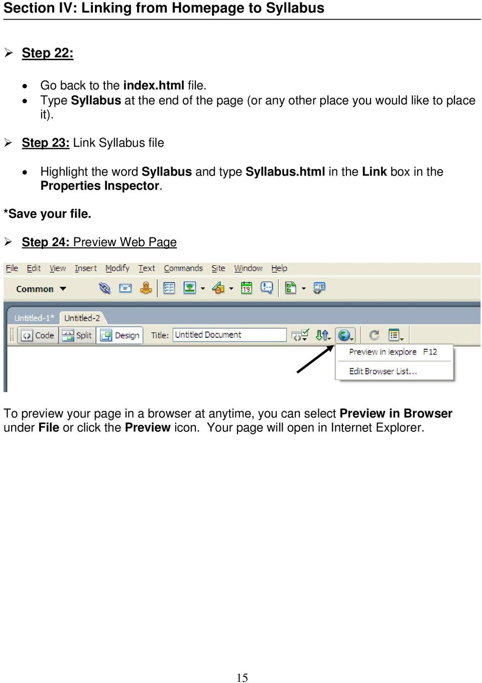 Step 23: Link Syllabus file Highlight the word Syllabus and type Syllabus.html in the Link box in the Properties Inspector.