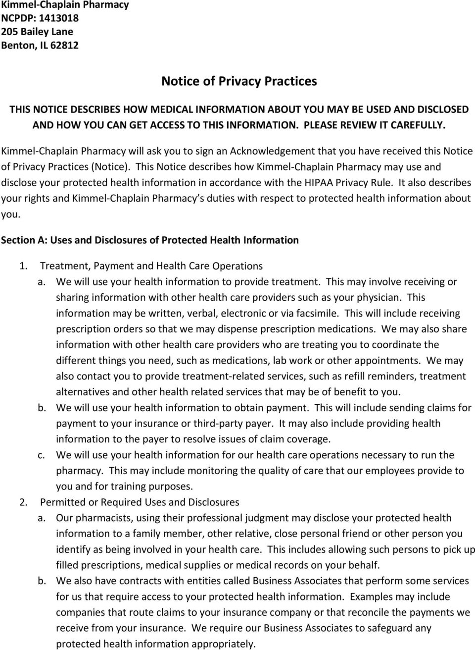 This Notice describes how Kimmel Chaplain Pharmacy may use and disclose your protected health information in accordance with the HIPAA Privacy Rule.