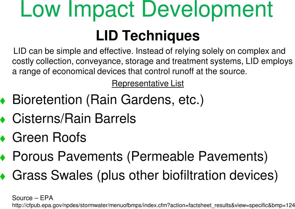 economical devices that control runoff at the source. Representative List Bioretention (Rain Gardens, etc.