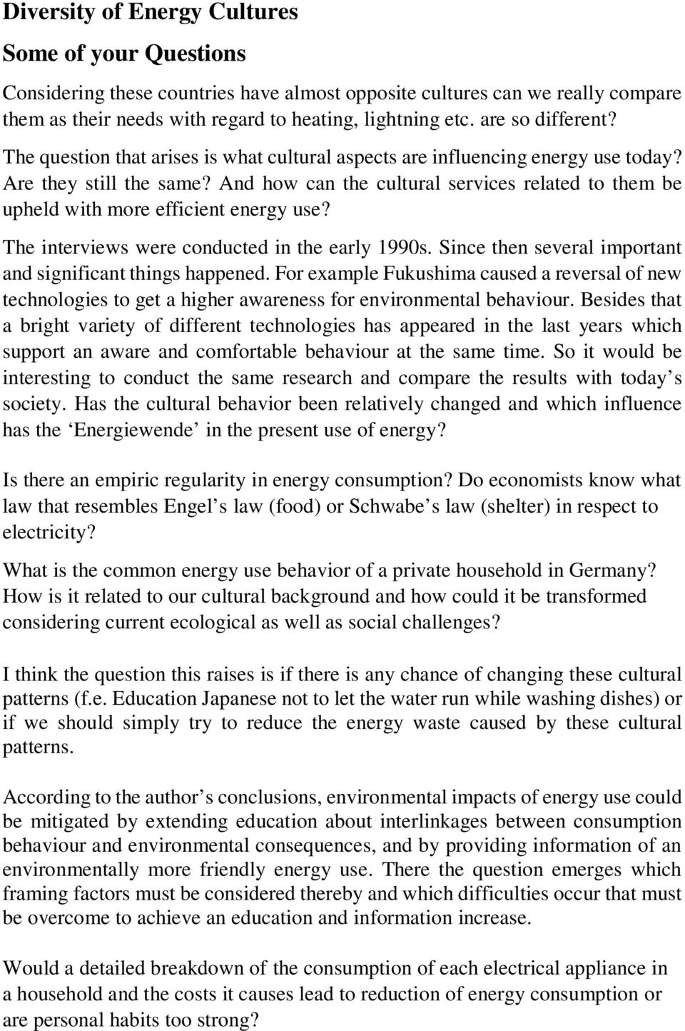 And how can the cultural services related to them be upheld with more efficient energy use? The interviews were conducted in the early 1990s.