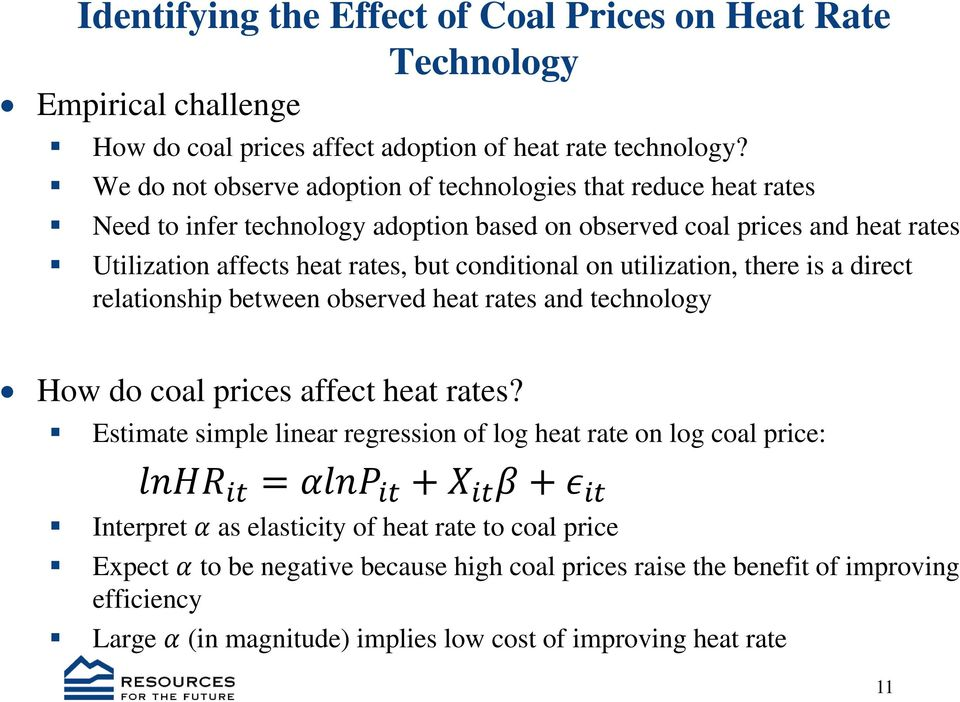 on utilization, there is a direct relationship between observed heat rates and technology How do coal prices affect heat rates?