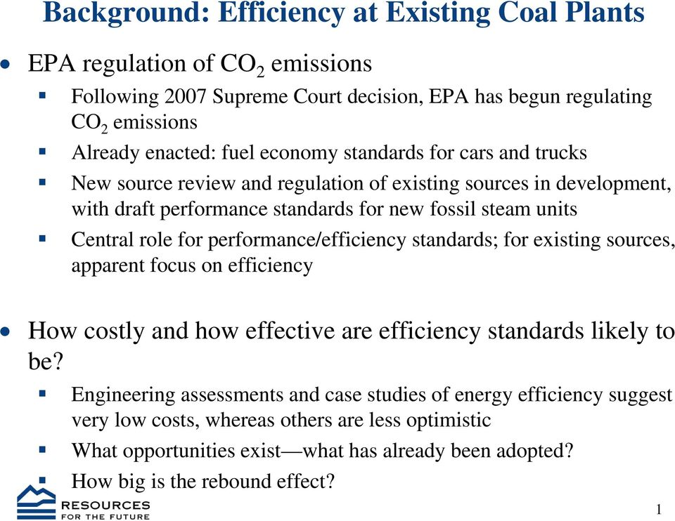 for performance/efficiency standards; for existing sources, apparent focus on efficiency How costly and how effective are efficiency standards likely to be?