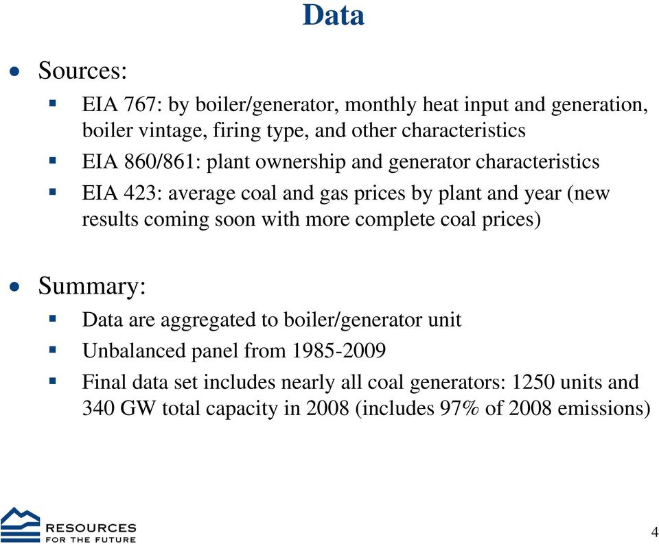 (new results coming soon with more complete coal prices) Summary: Data are aggregated to boiler/generator unit Unbalanced panel