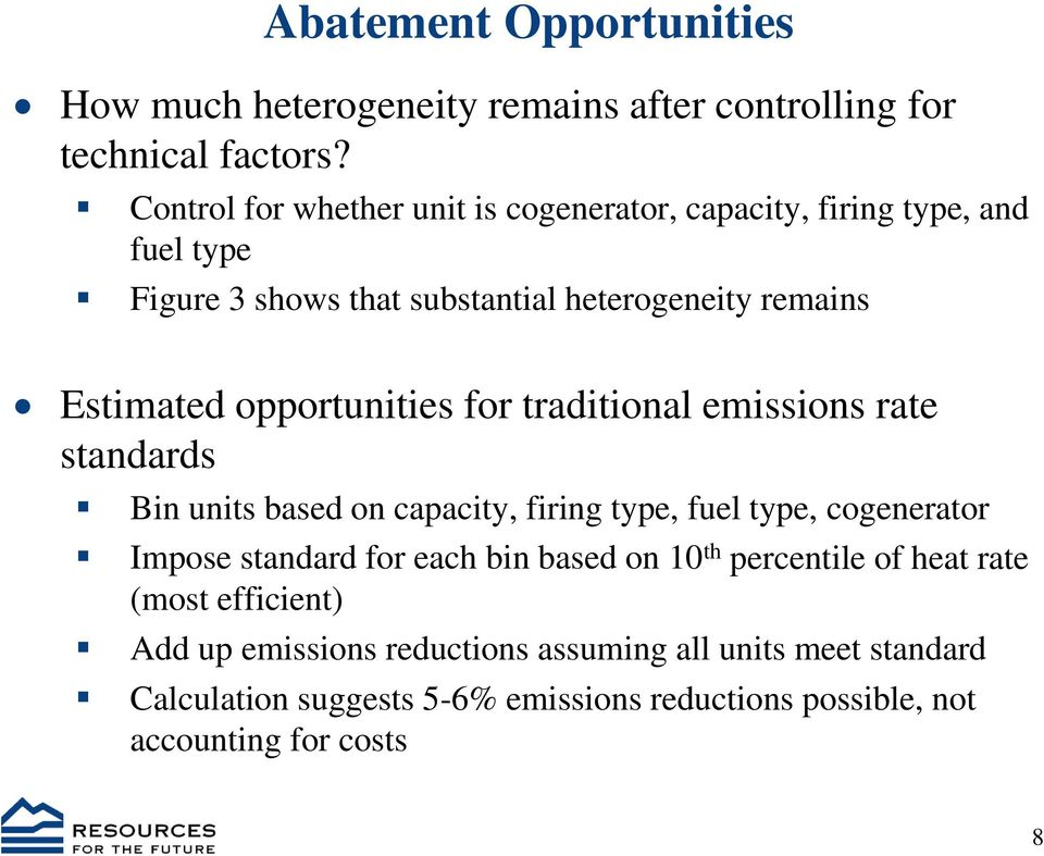 opportunities for traditional emissions rate standards Bin units based on capacity, firing type, fuel type, cogenerator Impose standard for each