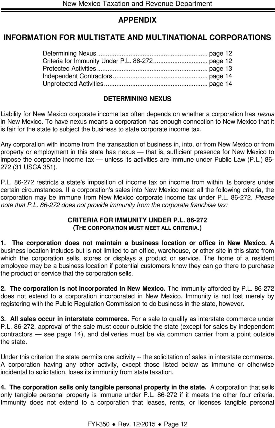 .. page 14 DETERMINING NEXUS Liability for New Mexico corporate income tax often depends on whether a corporation has nexus in New Mexico.