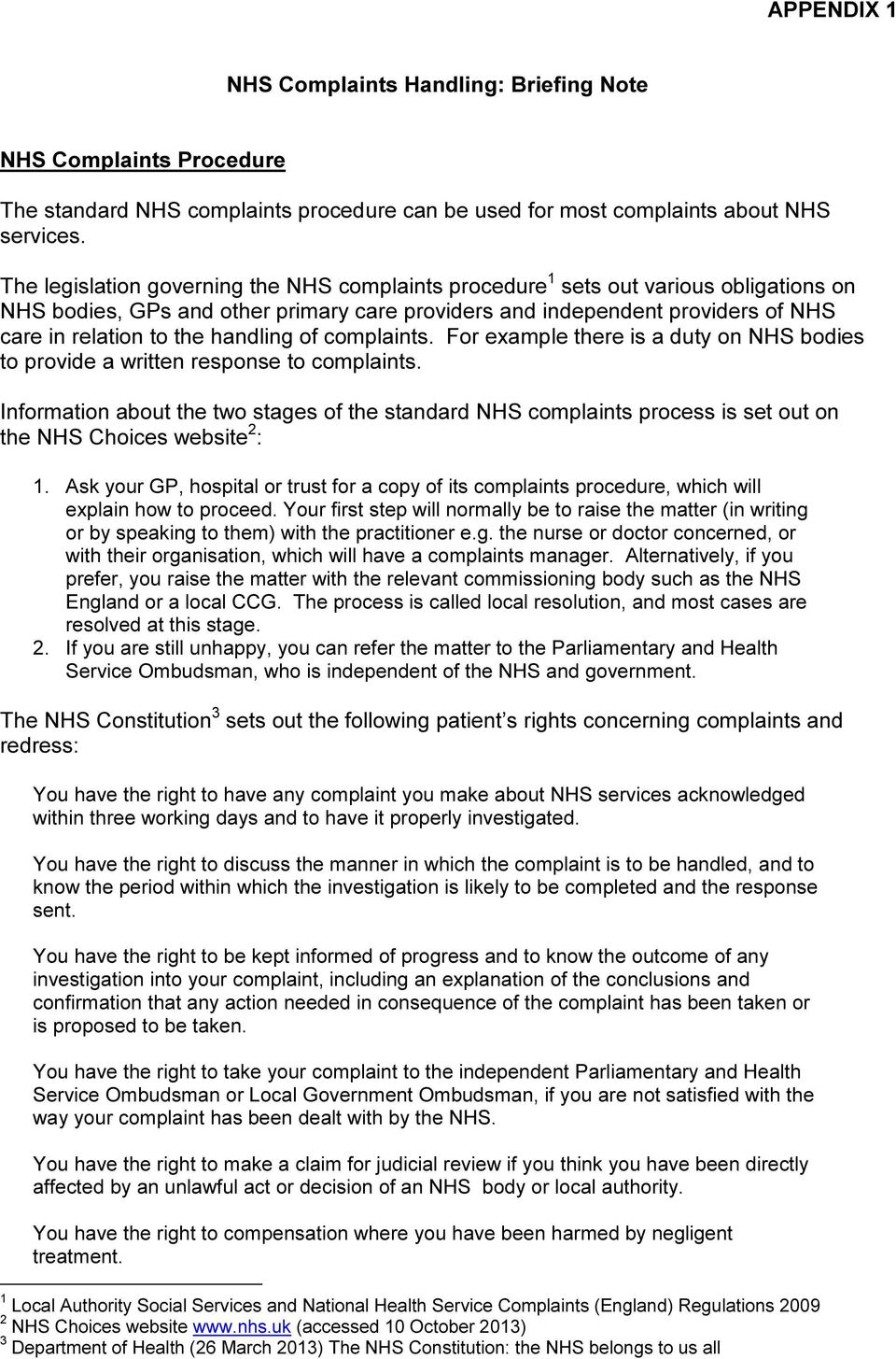 handling of complaints. For example there is a duty on NHS bodies to provide a written response to complaints.