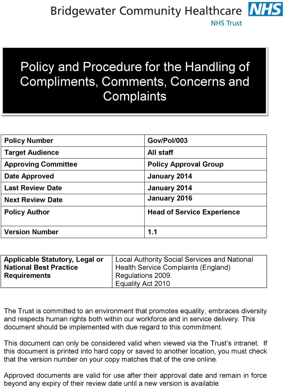 1 Applicable Statutory, Legal or National Best Practice Requirements Local Authority Social Services and National Health Service Complaints (England) Regulations 2009.