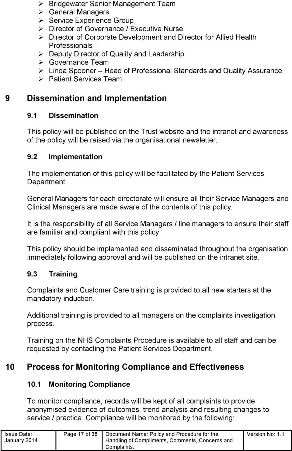 1 Dissemination This policy will be published on the Trust website and the intranet and awareness of the policy will be raised via the organisational newsletter. 9.